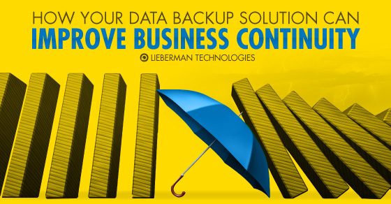 Your data backup solutions can improve your business continuity.