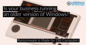 business computers old windows are targets for ransomware