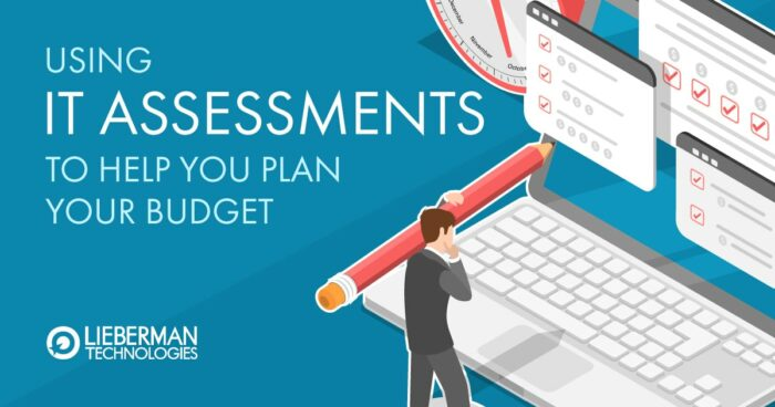 Using IT assessments to help you plan your budget